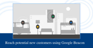 reach new customers with Google Beacon